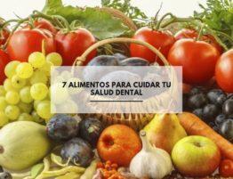 7 alimentos para cuidar tu salud dental