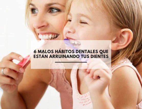 6 malos hábitos dentales que están arruinando tus dientes